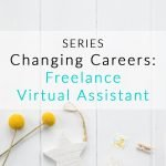 Changing Careers: Freelance Virtual Assistant