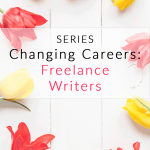 Changing Careers: Freelance Writers
