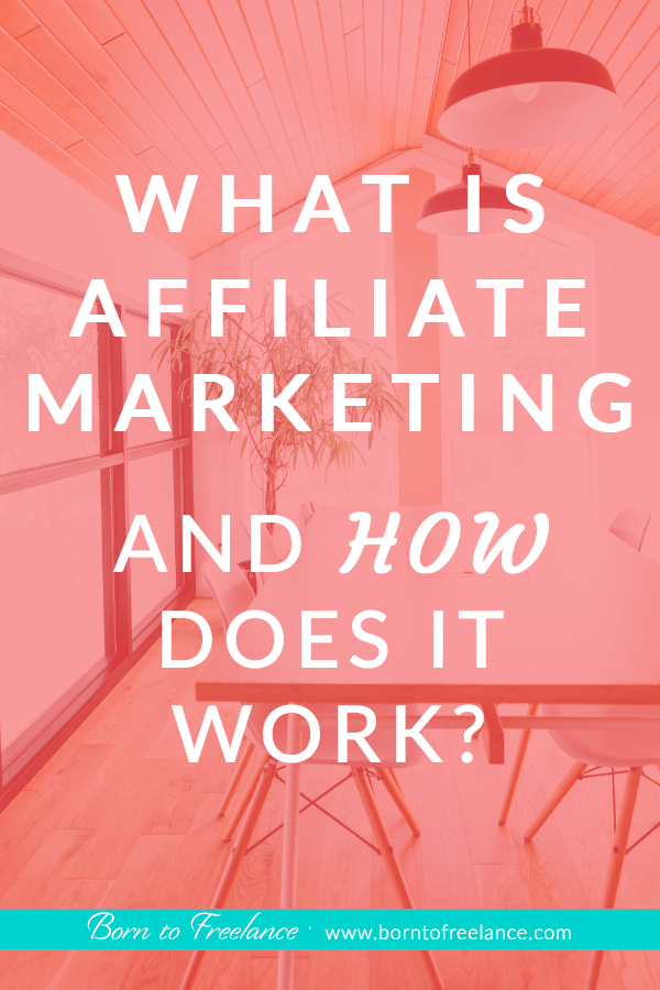 What is affiliate marketing? If you'd like to make money online with affiliate marketing, check out this blog post about affiliate marketing strategies for beginners, both for bloggers and for people without a blog. #affiliatemarketingforbeginners #affiliatemarketingstragies #passiveincome #borntofreelance