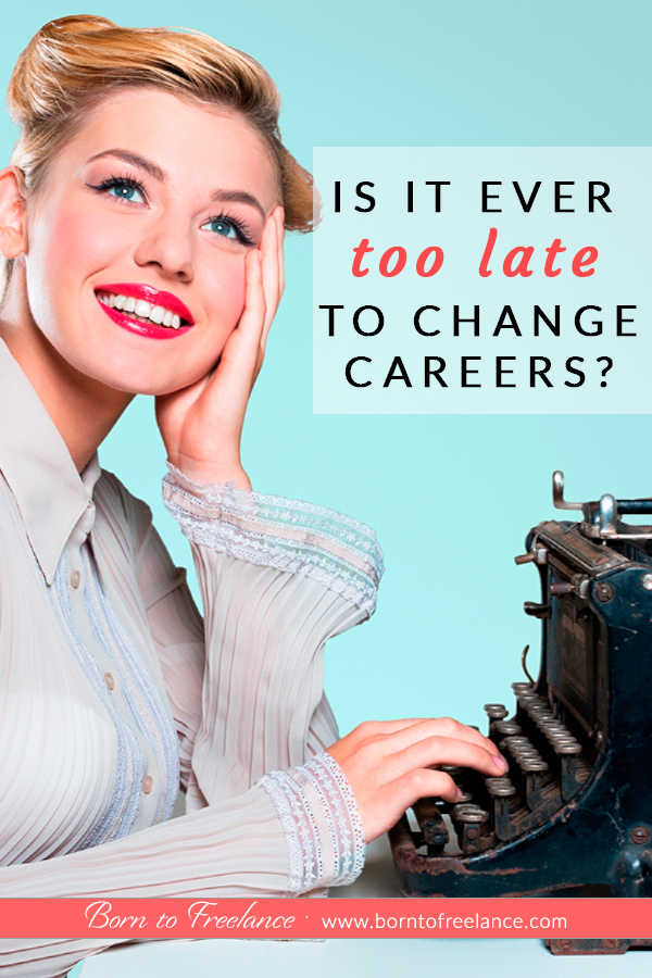 """""""Have you always wanted to change careers but think you're too old to start something new? Take advantage of the online resources and learn something new to change your job. When is it too late to change careers? Ideas to change careers at 40.#changecareersat40#careerideas #toolatetochange #borntofreelance"""""""