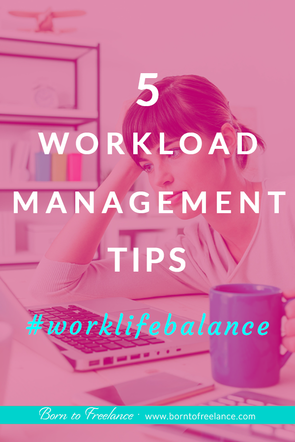 Workload Management Tips - #workload-management-tips #high-workload #low-workload #freelancer-tips #borntofreelance