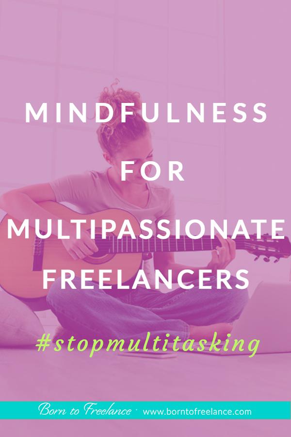 Mindfulness for freelancers #multitasking-at-work #mindfulness-for-beginners #multipassionate-entrepreneur #multitasking-productivity #timemanagement
