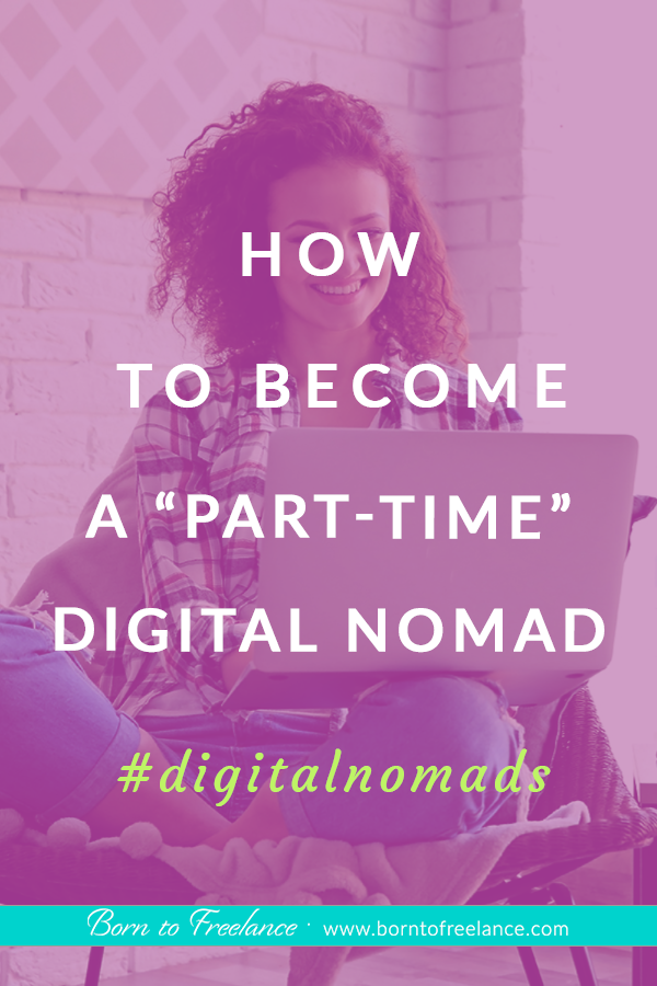 Becoming a part-time digital nomad