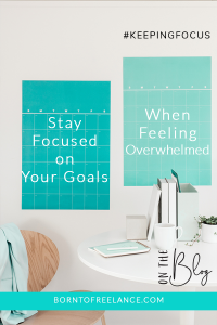 Keeping focus when overwhelmed